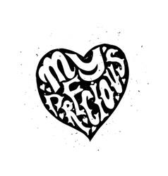 My precious Love Typographic poster vector