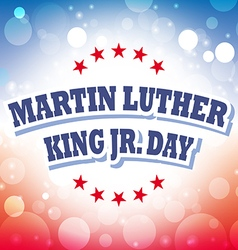 Martin Luther King Jr Day card on celebration vector