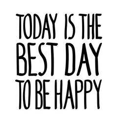 Today best day happy vector