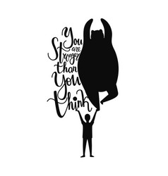with bear man and lettering quote - you are vector image