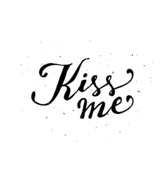Kiss me Typographic poster vector image vector image
