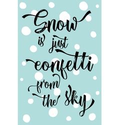Christmas modern calligraphy Snow is just confetti vector image vector image