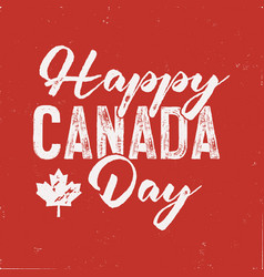 Happy canada day t-shirt for gift distressed vector