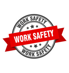 Work safety label work safety red band sign work vector