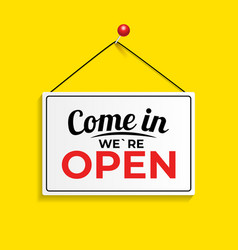 come in we are open icon sign vector image
