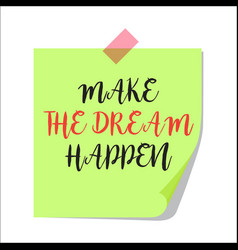 make the dream happen paper note vector image