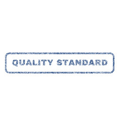 Quality standard textile stamp vector