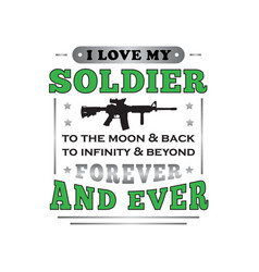 Soldier quote and saying i love my vector