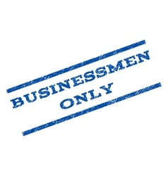 Businessmen Only Watermark Stamp vector image