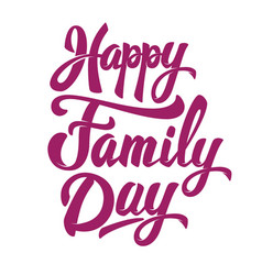 happy family day hand drawn lettering phrase vector image