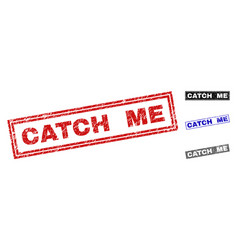 Grunge catch me textured rectangle watermarks vector