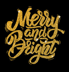 merry and bright hand drawn lettering in golden vector image