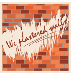 The wall of bricks with the words We trowel wall vector image