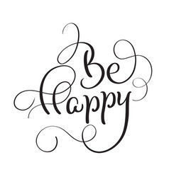 Be happy inscription greeting card black hand vector