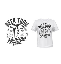 deer hunt t-shirt print mockup hunting club emblem vector image
