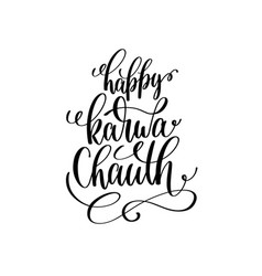 happy karwa chauth hand lettering calligraphy vector image