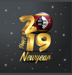 2019 happy new year swaziland flag typography vector