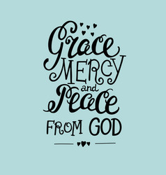 Hand lettering grace mercy and peace from vector