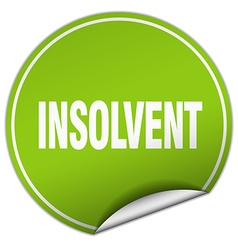 Insolvent round green sticker isolated on white vector