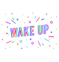 wake up banner speech bubble vector image