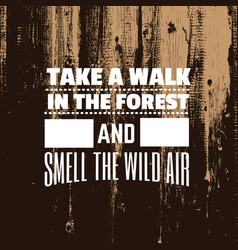 quote typographical background about forest vector image