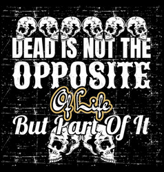 vintage style quote about dead is not the vector image