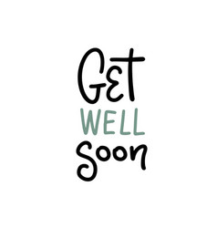 Get well soon - lettering card positive quote vector