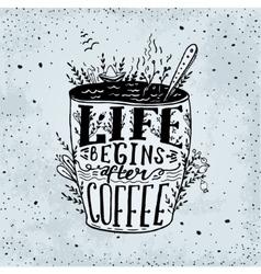 Phrase life begins after coffee mug card vector