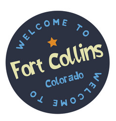 Welcome to fort collins colorado vector