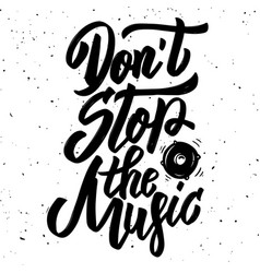 dont stop the music hand drawn lettering phrase vector image vector image
