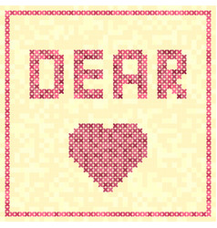 Cross-stitched heart with dear title vector