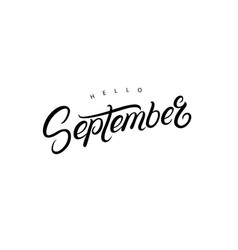 hello september hand written lettering quote vector image