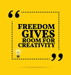 Inspirational motivational quote Freedom gives vector image