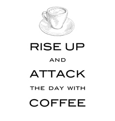 Card Motto Rise up and attack the day with coffee vector image vector image
