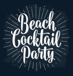 Beach cocktail party lettering vintage vector
