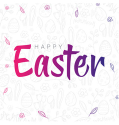 happy easter typography poster on the hand-draw vector image