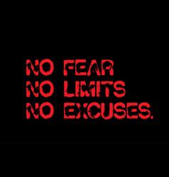 no fear no limits no excuses motivation quote vector image