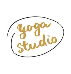 yoga studio lettering label calligraphic hand vector image