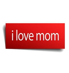 i love mom red square isolated paper sign on white vector image