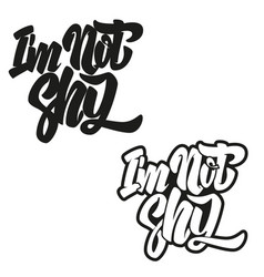 im not shy lettering phrase isolated on white vector image