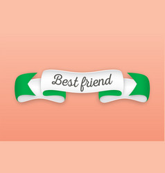 trendy retro ribbon with text best friend vector image