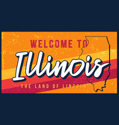 Welcome to illinois vintage rusty metal sign vector