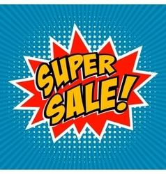Super Sale Comic style phrase on sunburst vector image