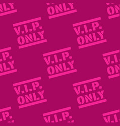 Vip only seamless pattern vector