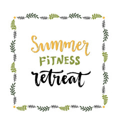 Summer fitness retreat handwritten lettering vector
