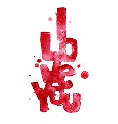 Watercolor words I LOVE YOU vector
