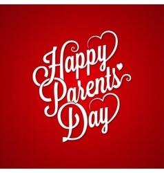 parents day vintage lettering background vector image vector image