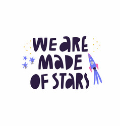 We are made stars lettering quote cute vector
