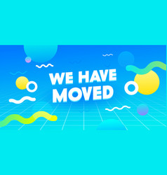 We have moved banner office change address new vector