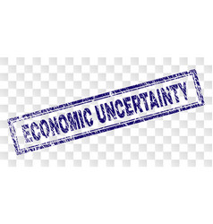 Grunge economic uncertainty rectangle stamp vector